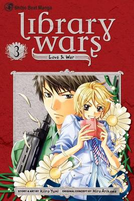 Library Wars: Love & War, Vol. 3 by Hiro Arikawa