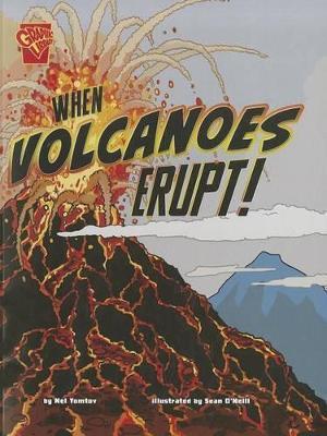 When Volcanoes Erupt! by Nel Yomtov