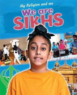 My Religion and Me: We are Sikhs by Philip Blake
