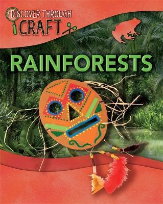 Discover Through Craft: Rainforests by Jillian Powell