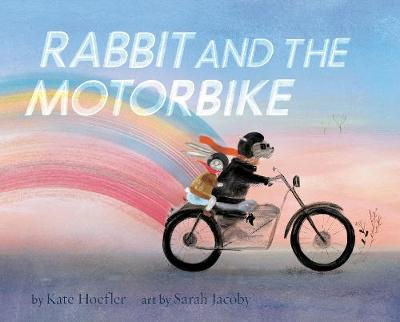 Rabbit and the Motorbike by Kate Hoefler