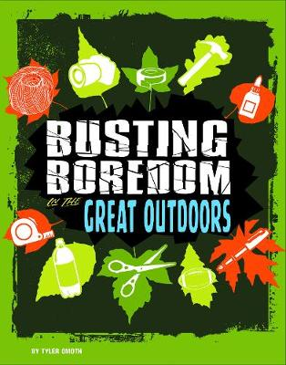 Busting Boredom in the Great Outdoors by Tyler Omoth