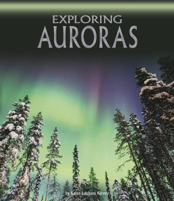 Exploring Auroras by Karen Latchana Kenney