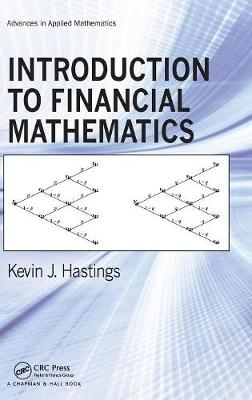 Introduction to Financial Mathematics by Kevin J. Hastings