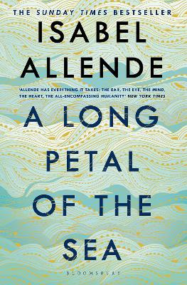 A Long Petal of the Sea: 'Allende's finest book yet' - now a Sunday Times bestseller by Isabel Allende