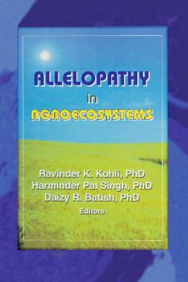 Allelopathy in Agroecosystems by Ravinder Kumar Kohli