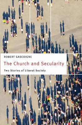 Church and Secularity by Robert Gascoigne