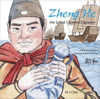 Zheng He, The Great Chinese Explorer by Li Jian