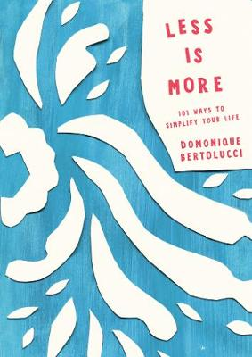 Less is More by Domonique Bertolucci