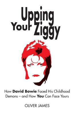 Upping Your Ziggy by Oliver James