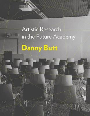 Artistic Research in the Future Academy by Danny Butt