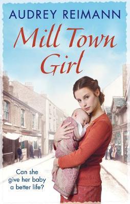 Mill Town Girl by Audrey Reimann