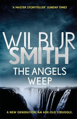 Angels Weep by Wilbur Smith