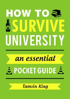 How to Survive University by Tamsin King