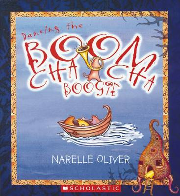 Dancing the Boom Chacha Boogie by Narelle Oliver