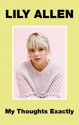My Thoughts Exactly: The No.1 Bestseller by Lily Allen
