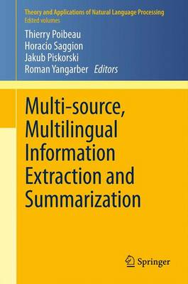 Multi-source, Multilingual Information Extraction and Summarization by Thierry Poibeau