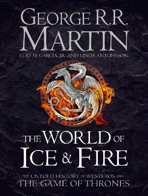 The World of Ice and Fire by George R. R. Martin