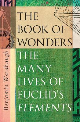 The Book of Wonders: The Many Lives of Euclid's Elements book