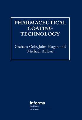 Pharmaceutical Coating Technology by Michael E. Aulton