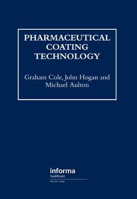 Pharmaceutical Coating Technology by Graham Cole