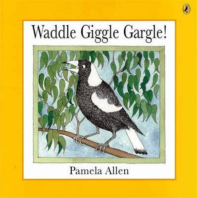 Waddle Giggle Gargle! book