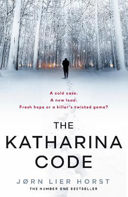 The Katharina Code: You loved Wallander, now meet Wisting. by Jorn Lier Horst