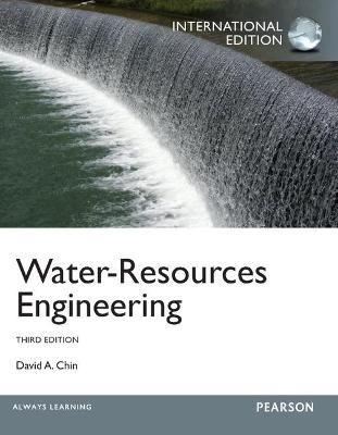 Water-Resources Engineering: International Edition by David A. Chin