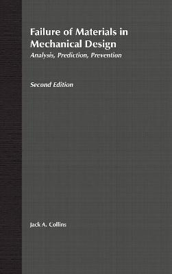 Failure of Materials in Mechanical Design by Jack A. Collins