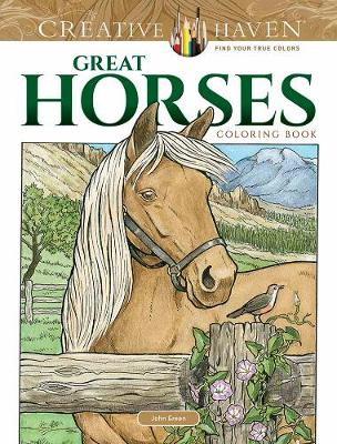 Creative Haven Great Horses Coloring Book by John Green