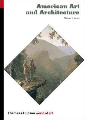 American Art and Architecture by Michael J. Lewis