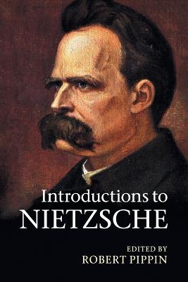 Introductions to Nietzsche by Robert Pippin