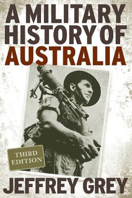A Military History of Australia by Jeffrey Grey