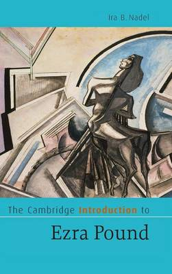 The Cambridge Introduction to Ezra Pound by Ira B. Nadel