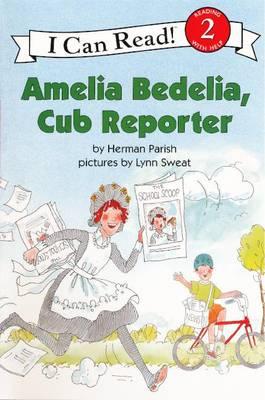 Amelia Bedelia, Cub Reporter by Herman Parish