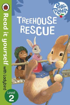 Peter Rabbit: Treehouse Rescue - Read it yourself with Ladybird by Beatrix Potter