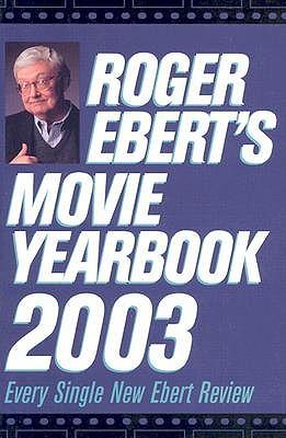 Roger Ebert's Movie Yearbook 2003 by Roger Ebert