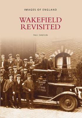 Wakefield Revisited by Paul Dawson