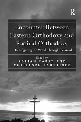Encounter Between Eastern Orthodoxy and Radical Orthodoxy book