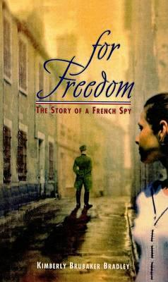For Freedom by Kimberly Brubaker Bradley