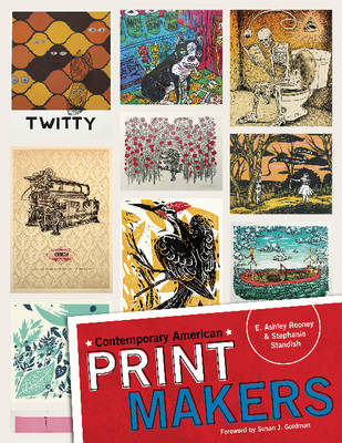 Contemporary American Print Makers by E. Ashley Rooney