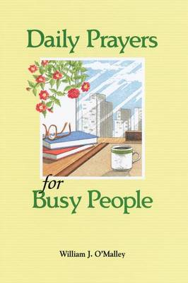 Daily Prayers for Busy People by William J. O'Malley