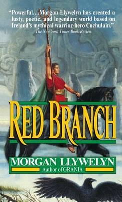Red Branch by Morgan Llywelyn