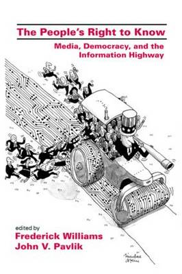 The People's Right To Know: Media, Democracy, and the Information Highway book