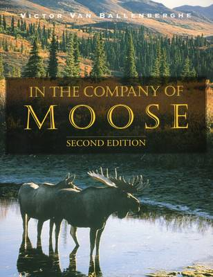 In the Company of Moose by Victor Van Ballenberghe