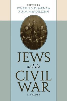 Jews and the Civil War by Jonathan D. Sarna