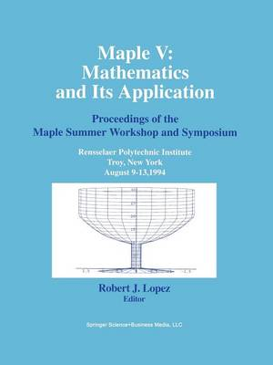 Maple V: Mathematics and its Applications by Robert J. Lopez