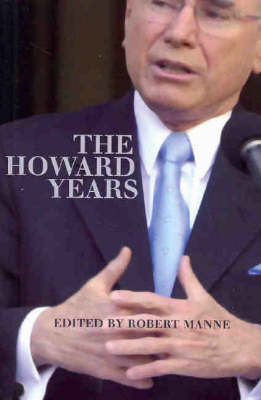 The Howard Years by Robert Manne