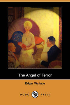 The Angel of Terror (Dodo Press) by Edgar Wallace