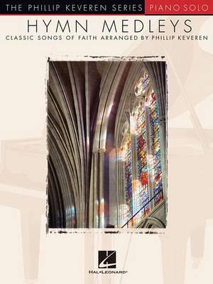 Hymn Medleys by Phillip Keveren